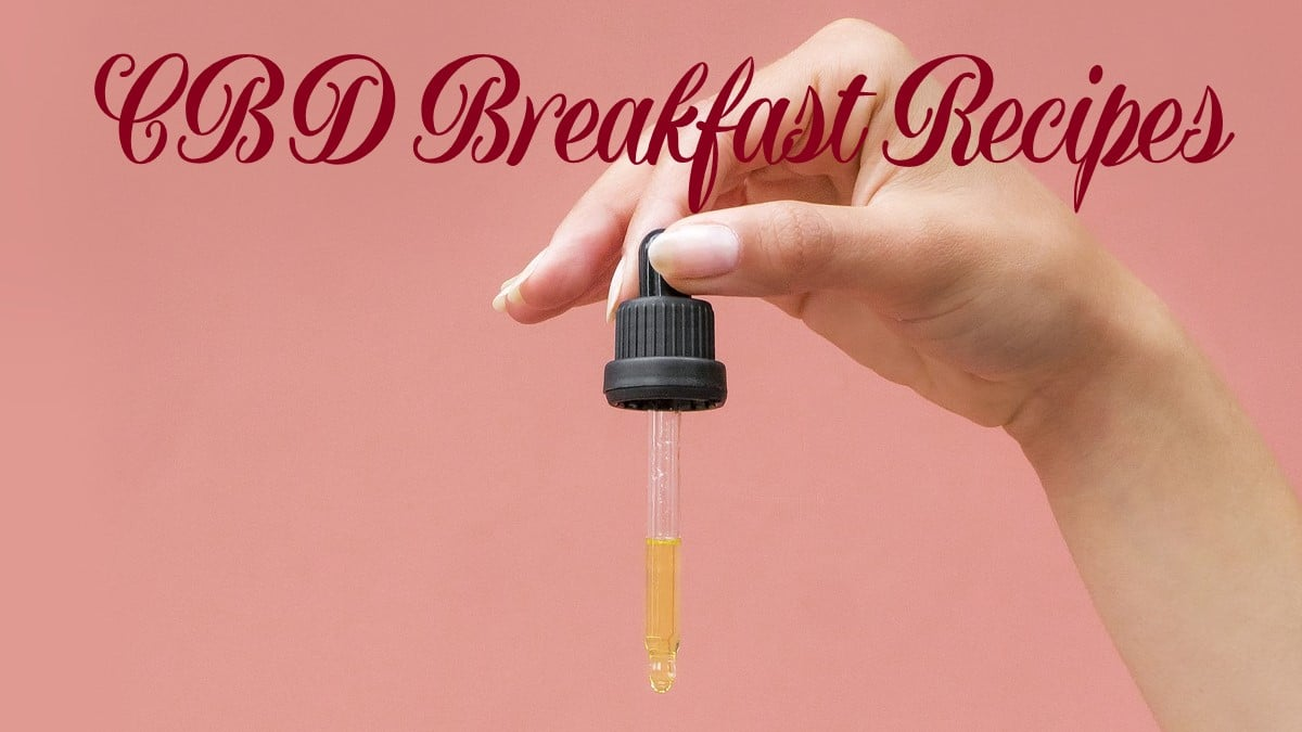 Cooking with CBD: Breakfast Recipes for Balancing